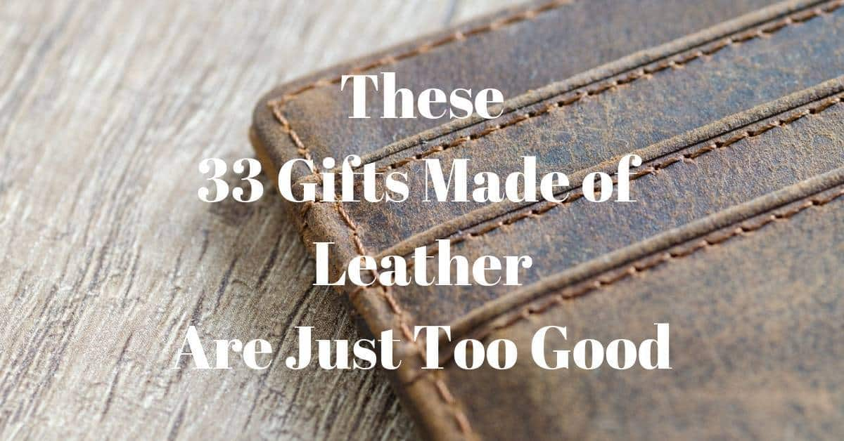 These 33 Gifts Made of Leather Are Just Too Good - GiftPundits