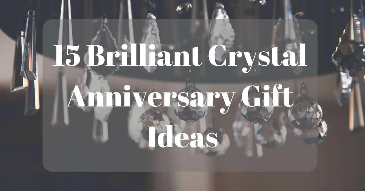 Crystal Wedding Anniversary Gifts For Her: 15 Brilliant Crystal Anniversary Gift Ideas